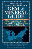 Northeast Treasure Hunter's Gem & Mineral Guide, 5th Edition: Where & How to Dig, Pan and Mine Your Own Gems & Minerals