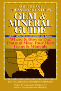 Southeast Treasure Hunter's Gem & Mineral Guide, 5th Edition: Where & How to Dig, Pan and Mine Your Own Gems & Minerals