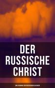 Der russische Christ: Eine Auswahl der russischen Klassiker