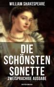 Die schönsten Sonette von William Shakespeare (Zweisprachige Ausgabe: Deutsch-Englisch)