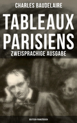 Tableaux parisiens: Zweisprachige Ausgabe (Deutsch-Französisch)