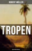 Tropen: Der Mythos der Reise