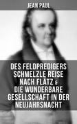 Des Feldpredigers Schmelzle Reise nach Flätz & Die wunderbare Gesellschaft in der Neujahrsnacht