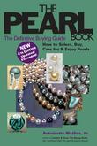 The Pearl Book, 4th Edition: The Definitive Buying Guide-How to Select, Buy, Care for & Enjoy Pearls