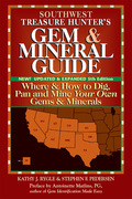 Southwest Treasure Hunter's Gem & Mineral Guide, 5th Edition: Where & How to Dig, Pan and Mine Your Own Gems & Minerals