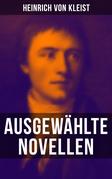 Heinrich von Kleist: Ausgewählte Novellen