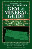 Northwest Treasure Hunter's Gem & Mineral Guide, 5th Edition: Where & How to Dig, Pan and Mine Your Own Gems & Minerals