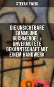 Stefan Zweig: Die unsichtbare Sammlung, Buchmendel & Unvermutete Bekanntschaft mit einem Handwerk