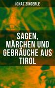 Sagen, Ma?rchen und Gebra?uche aus Tirol