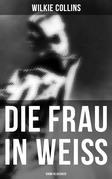Die Frau in Weiß: Krimi-Klassiker (Gesamtausgabe in 4 Bänden)