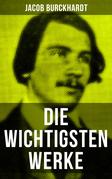 Die wichtigsten Werke von Jacob Burckhardt