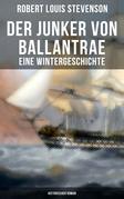 Der Junker von Ballantrae: Eine Wintergeschichte (Historischer Roman)