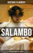 SALAMBO: Historischer Roman aus Alt-Karthago