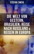 Stefan Zweig: Die Welt von Gestern, Brasilien, Reise nach Rußland & Reisen in Europa