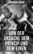Giordano Bruno: Von der Ursache dem Princip und dem Einen