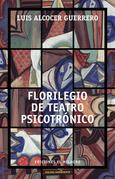 Florilegio de teatro psicotrónico