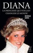 Diana, la princesse qui voulait changer le monde