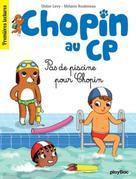Chopin au CP - T5 - Pas de piscine pour Chopin