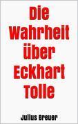 Die Wahrheit über Eckhart Tolle