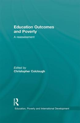 Education Outcomes and Poverty: A Reassessment