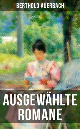 Ausgewählte Romane von Berthold Auerbach