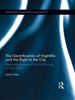 The Gentrification of Nightlife and the Right to the City: Regulating Spaces of Social Dancing in New York