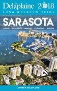 SARASOTA - The Delaplaine 2018 Long Weekend Guide