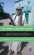 Al-Qaeda & Islamic State: History, Doctrine, Modus Operandi and U.S. Strategy to Degrade and Defeat Terrorism Conducted in the Name of Sunni Islam
