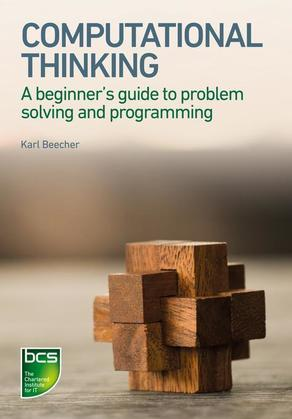 Computational Thinking: A beginner's guide to problem-solving and programming