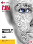 CIM Coursebook 08/09 Marketing for Stakeholders