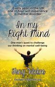 In my Right Mind: One man's quest to challenge our thinking on mental well-being