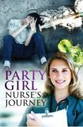 Party Girl Nurse's Journey