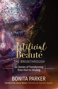 Artificial Beauté, The Breakthrough:  Six Stories of Transforming from Hurt to Healing