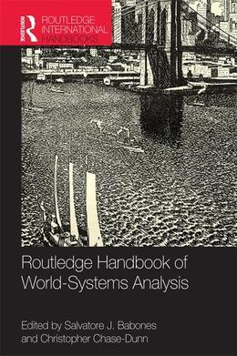 Routledge International Handbook of World-Systems Analysis