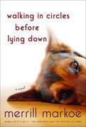 Walking in Circles Before Lying Down: A Novel