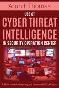 Use of Cyber Threat Intelligence in Security Operation Center