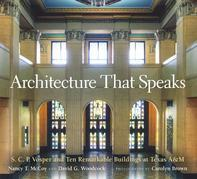 Architecture That Speaks: S. C. P. Vosper and Ten Remarkable Buildings at Texas A&M