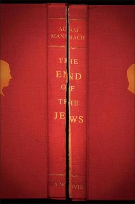 The End of the Jews: A Novel