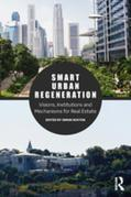 Smart Urban Regeneration: Visions, Institutions and Mechanisms for Real Estate
