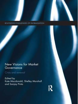 New Visions for Market Governance: Crisis and Renewal