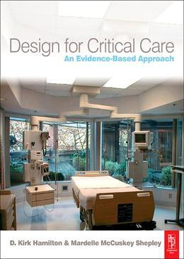 Design for Critical Care: An Evidence-Based Approach