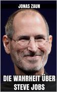 Die Wahrheit über Steve Jobs