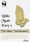 Bible Made Easy 2: The New Testament