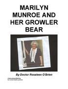 Marilyn Munroe and her Growler Bear