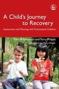 A Child's Journey to Recovery: Assessment and Planning with Traumatized Children
