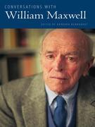 Conversations with William Maxwell