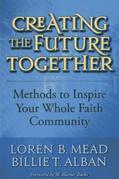 Creating the Future Together: Methods to Inspire Your Whole Faith Community