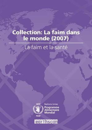 La Faim Et La Sant?: Collection: La Faim Dans Le Monde (2007)