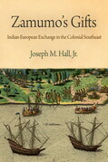 Zamumo's Gifts: Indian-European Exchange in the Colonial Southeast