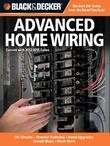 Black & Decker Advanced Home Wiring: Updated 2nd Edition, Run New Circuits,  Install Outdoor Wiring